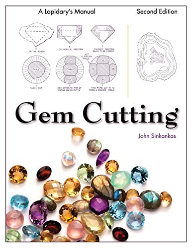 Gem Cutting: A Lapidary's Manual, 2nd Edition Paperback – Illustrated, November 21, 2014