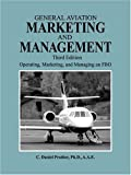 img - for General Aviation Marketing and Management: Operating, Marketing, and Managing an FBO: 3rd (Third) edition book / textbook / text book