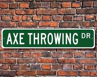Axe Throwing, Axe Throwing Gift, Axe Throwing Sign, throwing axes at targets, Axe Throwing fan, Custom Street Sign, Quality Metal Sign ()