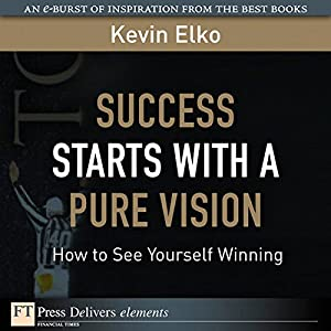 Success Starts with a Pure Vision Audiobook
