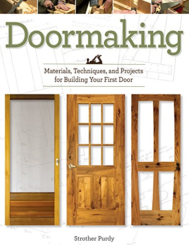 Doormaking: Materials, Techniques, and Projects for Building Your First Door by [Purdy, Strother]
