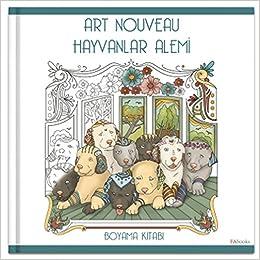 Art Nouveau Hayvanlar Alemi Boyama Kitabi Fatos Ayvaz Kolektif