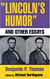 Lincoln's Humor and Other Essays, Benjamin P. Thomas, 0252073401