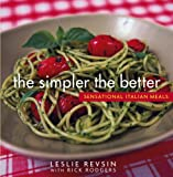 The Simpler the Better, Leslie Revsin and Rick Rodgers, 0471482323
