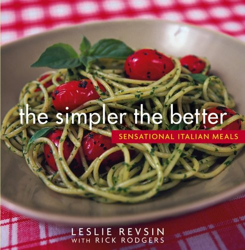 Read Online The Simpler the Better : Sensational Italian Meals pdf epub