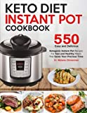 Keto Diet Instant Pot Cookbook: 550 Easy and