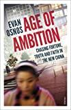 download ebook age of ambition: chasing fortune, truth and faith in the new china by evan osnos (2015-05-07) pdf epub