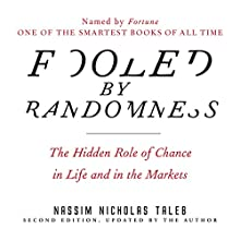 Fooled by Randomness: The Hidden Role of Chance in Life and in the Markets Audiobook by Nassim Nicholas Taleb Narrated by Sean Pratt