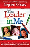 img - for The Leader in Me: How Schools and Parents Around the World Are Inspiring Greatness, One Child at a Time book / textbook / text book