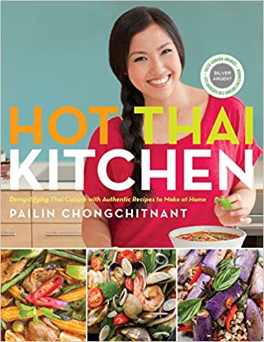 Hot Thai Kitchen - Demystifying Thai Cuisine with Authentic Recipes to Make at Home