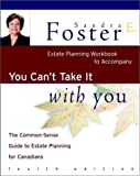 Estate planning workbook: A companion to You can't take it with you