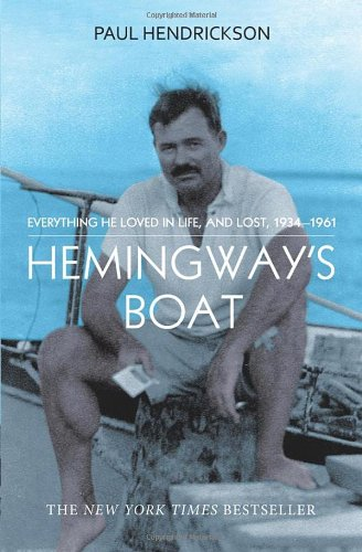 Image of Hemingway's Boat: Everything He Loved in Life, and Lost, 1934-1961