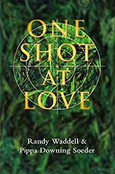 One Shot At Love by [Waddell, Randy, Soeder, Pippa]