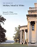 The Houses of McKim, Mead and White, Samuel G. White and Elizabeth White, 0789310538
