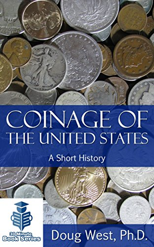 Coinage of the United States – A Short History (30 Minute Book Series 8)