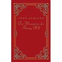 Die Memoiren der Fanny Hill. Klassiker der erotischen Weltliteratur