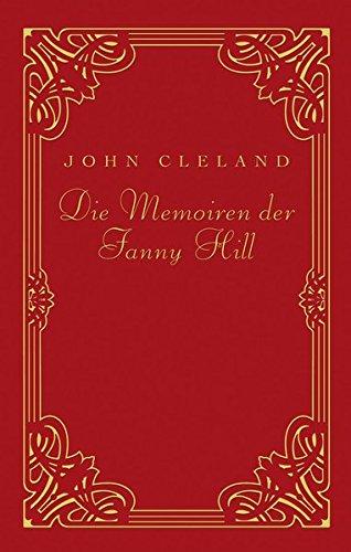 Die Memoiren der Fanny Hill. Klassiker der erotischen Weltliteratur Gebundenes Buch – 4. April 2006 John Cleland Otus 3907200446 Belletristik