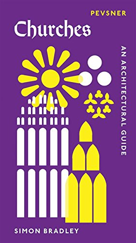 Churches: An Architectural Guide (Pevsner Architectural Guides: Introductions)