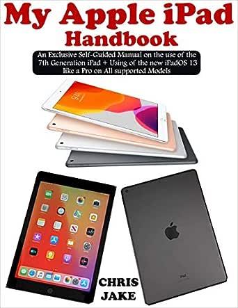 My Apple iPad Handbook: An Exclusive Self-Guided Manual on the Use ...
