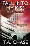 Fall into My Kiss (Merging Violently) (Volume 1)