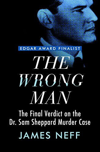 Amazon the wrong man the final verdict on the dr sam sheppard the wrong man the final verdict on the dr sam sheppard murder case by fandeluxe Gallery