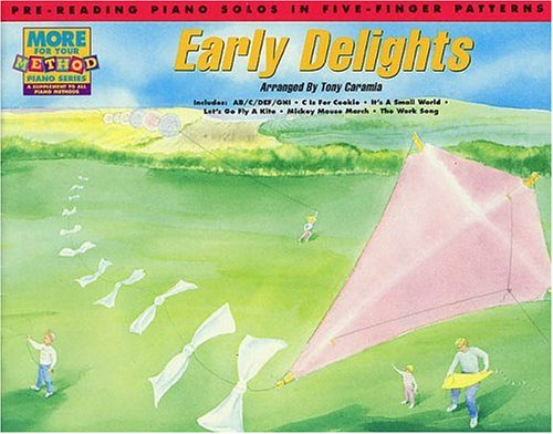 Early Delights Pre-Reading: Pre-Reading Piano Solos in Five-Finger Patterns ()