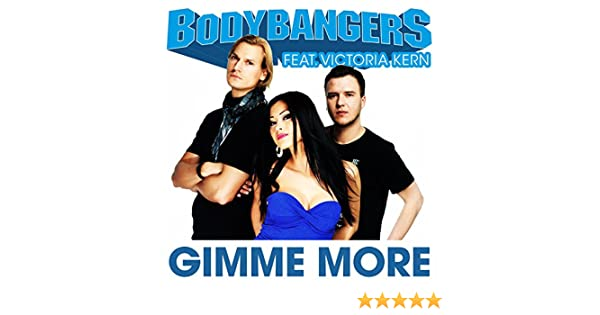 bodybangers ft victoria kern gimme more mp3