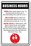 Business Hours Novelty Sign   Indoor/Outdoor   Funny Home Décor for Garages, Living Rooms, Bedroom, Offices   SignMission Store Office Shop Open Closed Gift Sign Wall Plaque Decoration