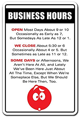 Amazoncom Business Hours Novelty Sign IndoorOutdoor Funny