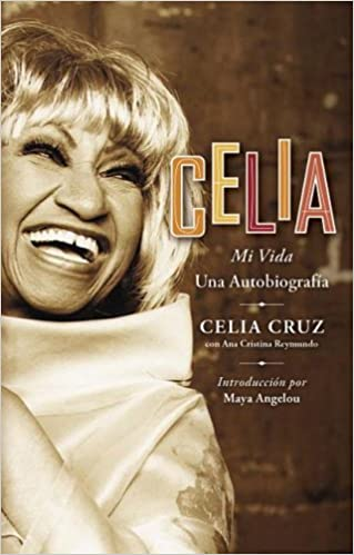 Celia: Mi Vida (Spanish Edition): Celia Cruz, Ana Cristina Reymundo: Amazon.com: Books