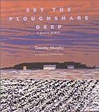 Set the Ploughshare Deep, Timothy Murphy, 082141321X