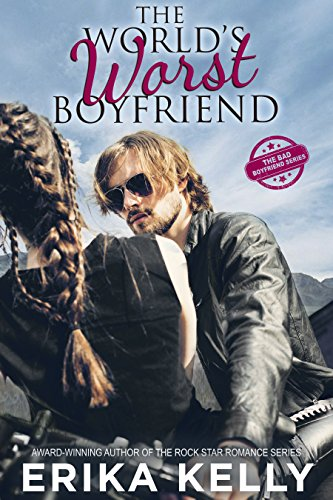 The World's Worst Boyfriend (The Bad Boyfriend series Book 1)