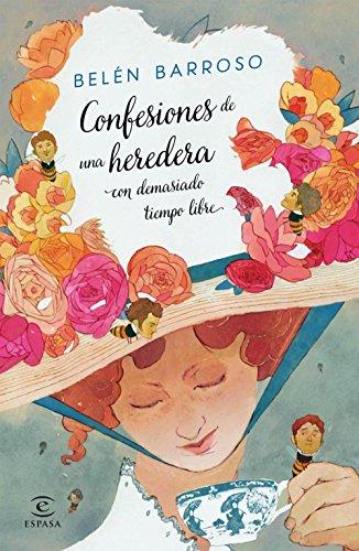 Confesiones de una heredera con demasiado tiempo libre (Spanish Edition) by [Barroso,