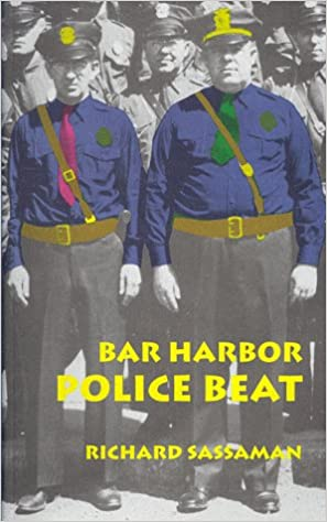 Bar Harbor Police Beat: True Stories from the Police Files of Mount