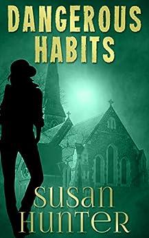 Dangerous Habits (Leah Nash Mysteries Book 1) by [Hunter, Susan]