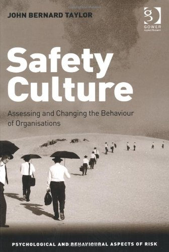 Safety Culture (Psychological and Behavioural Aspects of Risk)