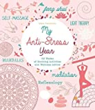 img - for My Anti-Stress Year: 52 Weeks of Soothing Activities and Wellness Advice book / textbook / text book