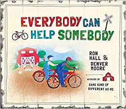 Everybody Can Help Somebody by Ron Hall (2013-09-17): Amazon ...