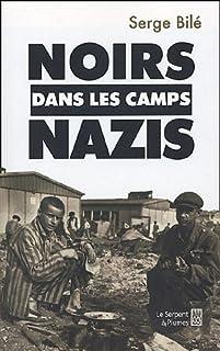 Noirs dans les camps nazis, Bile, Serge
