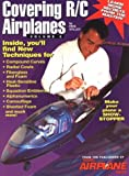 Covering R-C Airplanes, Faye Stilley, 0911295283