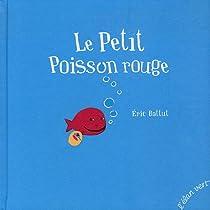 Le Petit Poisson rouge par Battut