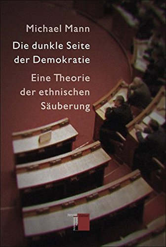 Die dunkle Seite der Demokratie. Eine Theorie der ethnischen Säuberung Taschenbuch – 7. März 2007 Michael Mann Hamburger Edition 3936096759 Allgemeines