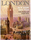 London as It Might Have Been by Felix Barker front cover
