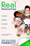 Real Relationships: From Bad to Better and Good to Great, Les and Leslie Parrott, 0310332966