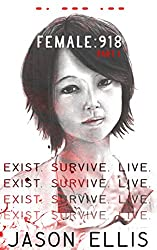 Female: 918: Part I: Exist & Survive (Exist. Survive. Live.)