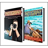 Photography: BOX SET 2 IN 1  The Complete Extensive Guide On Photography For Beginners + Photography Hacks + Digital Photography #10 (Photography, Digital ... Photography Hacks , Digital Photography,)