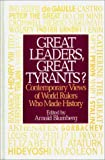 Great Leaders, Great Tyrants?, Arnold Blumberg, 0313287511