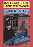 Inspector Ghote Hunts the Peacock, H. R. F. Keating, 0897331796
