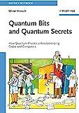 Quantum Bits and Quantum Secrets - How QuantumPhysics is Revolutionizing Codes and Computers