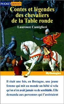 Contes et légendes des chevaliers de la Table Ronde par Camiglieri